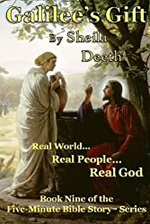 Galilee's Gift (Five-Minute Bible Stories) (Volume 9)