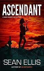 Ascendant: A Mira Raiden Adventure (Dark Trinity Book 1) (English Edition)