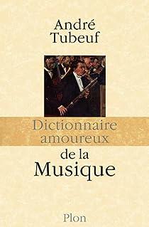Dictionnaire amoureux de la musique par Tubeuf