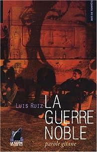 La Guerre Noble : Parole gitane par Luis Ruiz