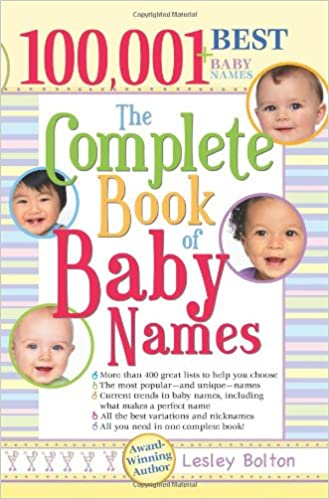 The Complete Book Of Baby Names Lesley Bolton 9781402207648 Amazon Books