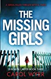 The Missing Girls: A serial killer thriller with a twist (Detective Robyn Carter crime thriller series) (Volume 3)