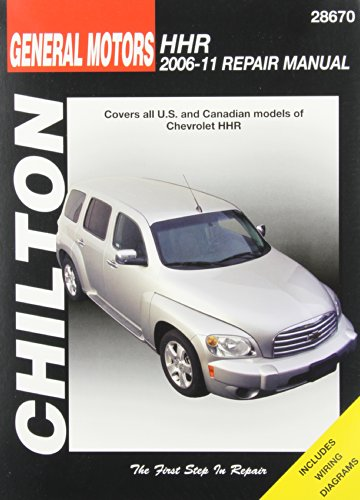 Chilton Total Car Care GM Chevrolet HHR 2006-2011Repair Manual (Chilton's Total Car Care Repair Manual)