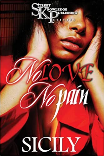 No Love No Pain Sicily 9780979955662 Books Amazonca