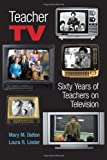 img - for Teacher TV: Sixty Years of Teachers on Television (Counterpoints) by Dalton, Mary M., Linder, Laura R. (September 2, 2008) Paperback 1st New edition book / textbook / text book