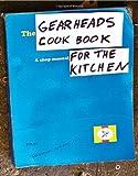 The Gearheads Cookbook, Steve Ward, 0615548881