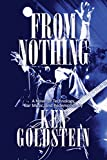 img - for From Nothing: A Novel of Technology, Bar Music, and Redemption book / textbook / text book