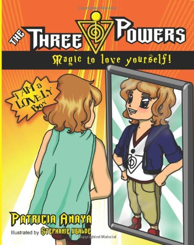 Read Online The Three Powers: Magic to Love Yourself! ebook