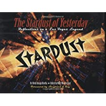 The Stardust of Yesterday: Reflections On A Las Vegas Legend