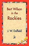 Bert Wilson in the Rockies, J. W. Duffield, 1421830647