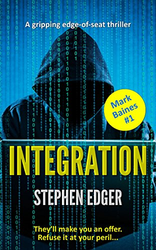 Integration: A gripping conspiracy thriller (Mark Baines Book 1)
