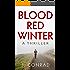 Blood Red Winter: A Thriller