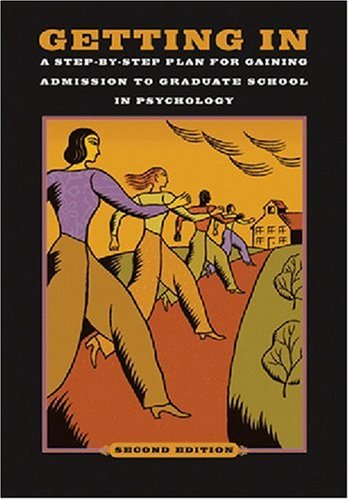 Getting In: A Step-By-Step Plan for Gaining Admission to Graduate School in Psychology, 2nd - School Plan