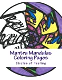 Mantra Mandalas Coloring Pages Vol. 2: Circles of Healing (Volume 2)