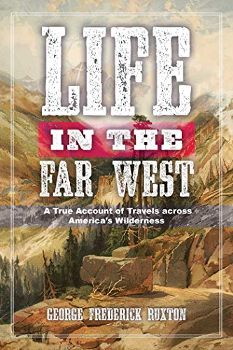 Bass Classical Amps - Life in the Far West: A True Account of Travels across America's Wilderness