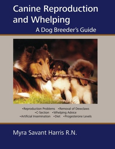 - Canine Reproduction and Whelping: A Dog Breeder's Guide