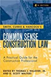 img - for Smith, Currie & Hancock's Common Sense Construction Law (text only) 4th (Fourth) edition by T. J. Kelleher Jr.,Currie & Hancock LLP Smith book / textbook / text book