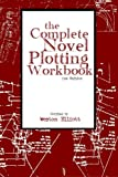 Complete Novel Plotting Workbook, Weston Elliott, 148496778X