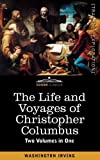 The Life and Voyages of Christopher Columbus, Washington Irving, 1616405589