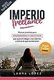 Imperio Freelance: Guía práctica para diseñadores y creativos freelance que quieren elegir a sus clientes (Diseño gráfico, Marketing y Emprendedores)  (Spanish Edition)