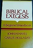 Biblical Exegesis, John Hayes, 0804200300