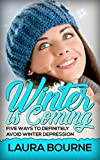 winter is coming 5 ways to definitely avoid winter depression