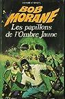 Bob Morane, roman tome 87 : Les Papillons de l'Ombre Jaune par Vernes