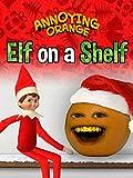 Annoying Orange - Elf on the Shelf