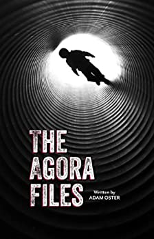 The Agora Files by [Oster,Adam]