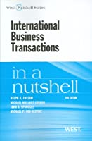 International Business Transactions in a Nutshell, 9th (In a Nutshell (West Publishing)) (West Nutshell) (Nutshells)