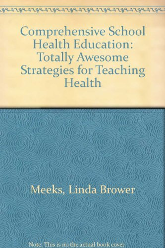 Comprehensive School Health Education: Totally Awesome Strategies for Teaching Health