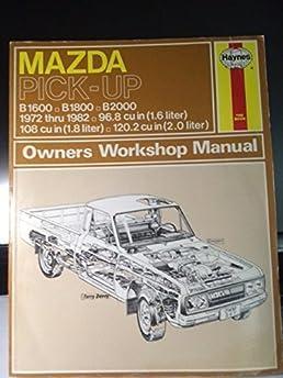 mazda pick up b1600 b1800 b2000 1972 thru 1982 owners workshop rh amazon com 1971 Mazda 1200 Mazda B2000