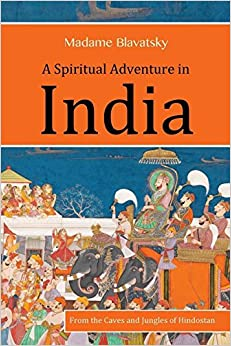 Book A Spiritual Adventure in India: From the Caves and Jungles of Hindostan