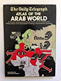 The Daily Telegraph Atlas of the Arab World, Michael W Dempsey, 0901684929