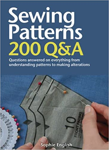 Sewing Patterns: 200 Q&A: Questions Answered on Everything from ...