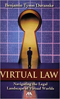 Virtual Law: Navigating the Legal Landscape of Virtual Worlds