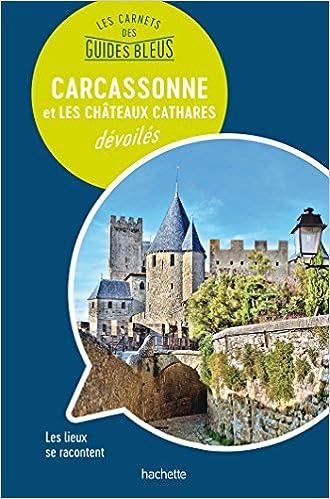 Carcassonne et les châteaux cathares : les carnets des Guides Bleus: Amazon.es: Mignon, Olivier: Libros en idiomas extranjeros
