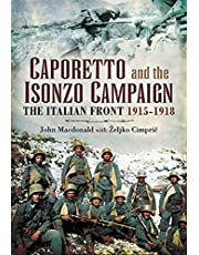 Caporetto and the Isonzo Campaign: The Italian Front, 1915–1918