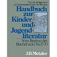 Vom Beginn des Buchdrucks bis 1570 (Handbuch zur Kinder- und Jugendliteratur)
