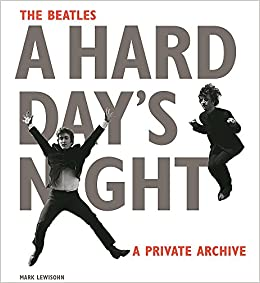 a436b889041 The Beatles A Hard Day s Night  A Private Archive  Mark Lewisohn ...