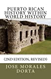Puerto Rican History Within World History, Jose Morales Dorta, 1470149737