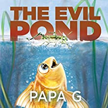 The Evil Pond Audiobook by  Papa G Narrated by Marlin May