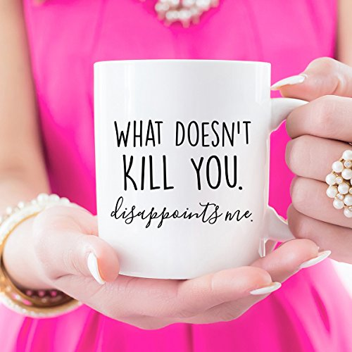 What Doesn't Kill You, Disappoints Me, Funny Sarcastic, Gift For Her, Funny Saying, Rude Text, Funny Nerd, Coffee Mugs, Sassy, Offensive