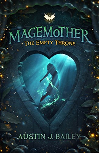 The Empty Throne: A Magemother Novella (A Kids Fantasy Adventure Book Series for Teens and Young Adults 2)