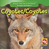 Coyotes;Coyotes, JoAnn Early Macken, 1433924560