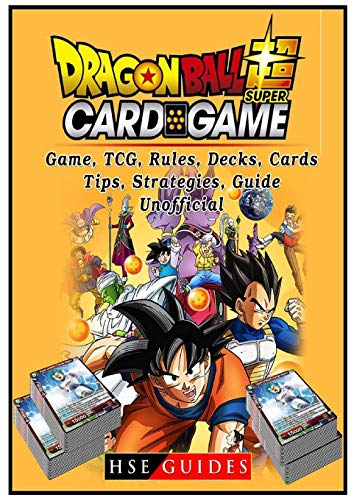 Dragon Ball Super Card Game, Tcg, Rules, Decks, Cards, Tips, Strategies, Guide Unofficial ()