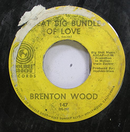 Brenton Wood 45 RPM Great Big Bundle Of Love / Can You Dig It