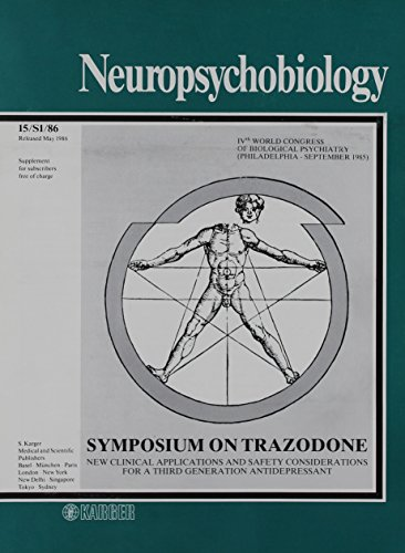 Trazodone  New Clinical Applications And Safety Considerations For A Third Generation Antidepressant 4Th World Congress Of Biological Psychiatry  Philadelphia  September 1985