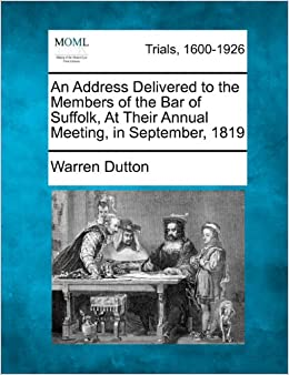 Book An Address Delivered to the Members of the Bar of Suffolk, At Their Annual Meeting, in September, 1819