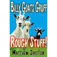 Billy Goats Gruff - Rough Stuff! (Children's Stories - Reloaded Book 1)